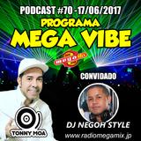 MEGA VIBE EPISODE 70 Feat NEGOH STYLE