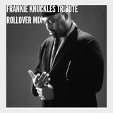 Frankie Knuckles Tribute - Rollover Mix