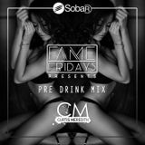 @CurtisMeredithh - FAME FRIDAYS (pre drink mix)