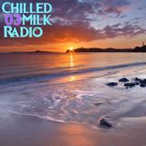 Chilled Milk Radio 03 - Infinite Improbability Guestmix
