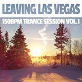 Leaving Las Vegas - 150BPM Trance Session Vol.1