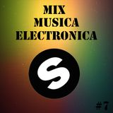 Mix Musica Electronica (House, Trance, Deep House, Electro, Progressive EDM) #7 [Spinnin' Records]