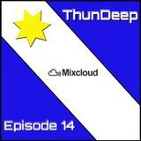ThunDeep Episode 14