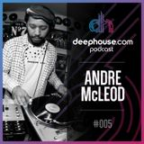 deephouse.com podcast 005 with Andre McCleod