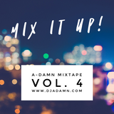 A-Damn Mixtape Vol. 4 - MIX IT UP!