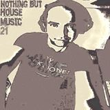 Nothing but house music 21