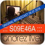 Andrez LIVE! S09E46A On 06.07.2016