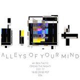 Alleys Of Your Mind - 036 - W/ Ben Tactic - 03/1/2017 - Freeform Portland