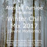 Alastair Pursloe presents - Winter Chill Mix 2017 (Divine Moments)