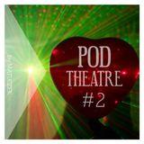 PODTHEATRE #2 by Matuczek