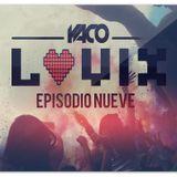 YACO DJ - LOVIX Episode 9