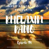 Rheo Abstracto presents Rhelaxin Radio Episode 14