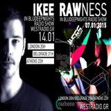 BLUDEEPNIGHTS RADIO SHOW w/ Ikee and Rawness // WESTRADIO.GR