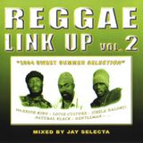 """""""Reggae Link Up"""" vol. 02 MixCd by Jay Selecta (Unity Sound)"""