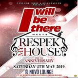 I WILL BE THERE MEETS RESPEK MY HOUSE 1ST ANNIVERSARY 4th of MAY