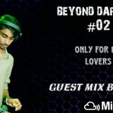 BEYOND DARKNESS  EPISODE  #02 GUEST MIX BY _  R I O _