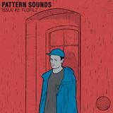 Pattern Sounds Issue #2: FloFilz