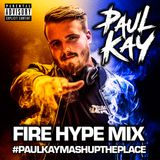 FIRE HYPE MIX | HIPHOP - HOUSE - TECH HOUSE - GARAGE - BASSLINE - DNB | @PAULKAYOFFICIAL