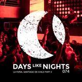 DAYS like NIGHTS 074 - La Feria, Santiago de Chile, Part 2