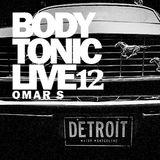 BodytonicLive 12 : Omar S