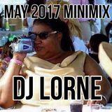 DJ  LORNE - MAY 2017 MINIMIX