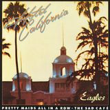 POVESTE CU CÂNTEC > Eagles / Hotel California (1977)