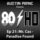 80HD Podcast - Episode 21 - Mr Cas - Paradise Found