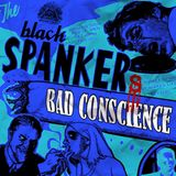 BAD CONSCIENCE by THE BLACK SPANKERS