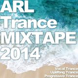 ARL Trance MIXTAPE 2014 (Progressive Trance, Uplifting Trance, Vocal Trance)(+Download)