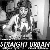 STRAIGHT URBAN BANGERS #PT1 | DJ BHAVZEE