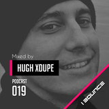 PODCAST 019 Mixed by  HUGH XDUPE