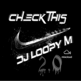 DJ Loopy M Presents : Check This 2.0