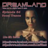 Dreamland Episode 64, November 15th, 2017, Vocal Trance