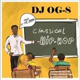 """DJ OG-S : """"CLASSICAL HIP-HOP"""" (ULTRA RARE RANDOM RAP MIX)"""