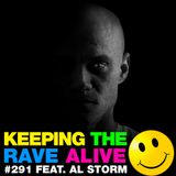 Keeping The Rave Alive Episode 291 featuring Al Storm