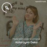 Podcast openEUropa #6: Katarzyna Deka
