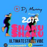 DJ MANNY presents 2017 SHAKU SHAKU (ULTIMATE STREET VIBE) MIXTAPE