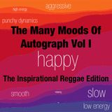 DJ  Autograph - The Many Moods Of Autograph Vol 1: The Inspirational Reggae