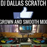 DJ DALLAS SCRATCH GROWN AND SMOOTH MIX