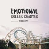 Emotional Roller Coaster - Episode 5