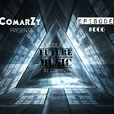 FUTURE MUSIC - Ep.006 - ComarZy Podcast