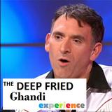 The Deep Fried Ghandi Experience 22/10/14
