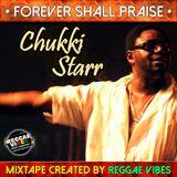 Chukki Starr - Forever Shall Praise Mixtape
