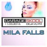 Garage Skool - Deja VU FM - 11/3/16 (feat. Mila Falls)