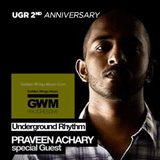 Praveen Achary - Underground Rhythm 2nd Anniversary on GWM by Nishan Lee