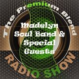 The Premium Blend Radio Show with Stuart Clack-Lewis feat Madelyn Soul Band + Guests - 18/09/18