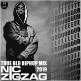 Nic ZigZag - True Old Hip Hop Mix 2019