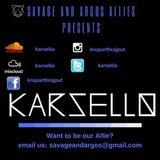 Savage And Argos Allies KARSELLO Episode 2