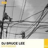 LFR Podcast 004: Dj Bruce Lee