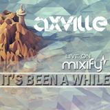 It's Been A While - Axville